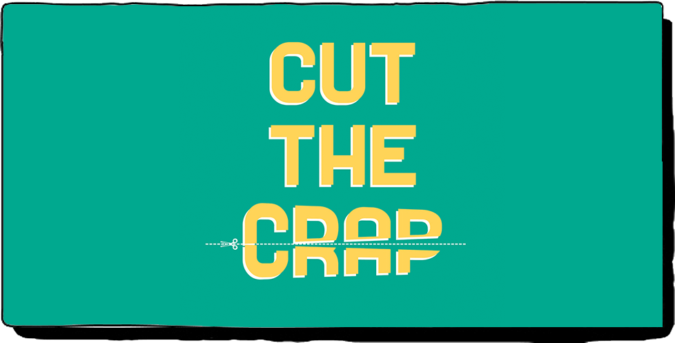 Cutting Out the Crap