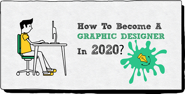 HOW TO BECOME A GRAPHIC DESIGNER IN 2020?