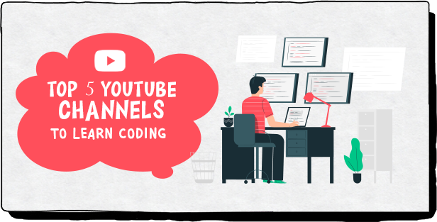 TOP 5 YOUTUBE CHANNELS TO LEARN CODING