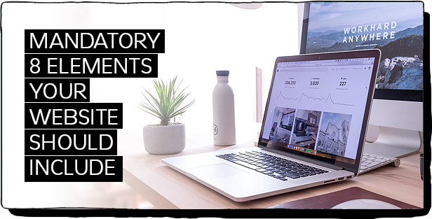 Mandatory 8 elements your website should include
