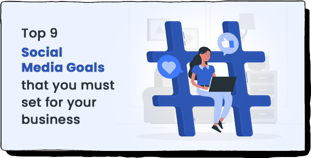 Top 9 social media goals that you must set for your business