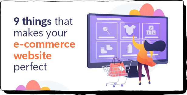 9 things that makes your e-commerce website perfect