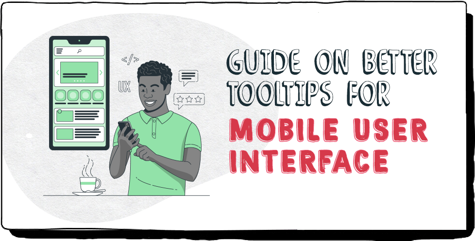 Guide on better tooltips for mobile user interface