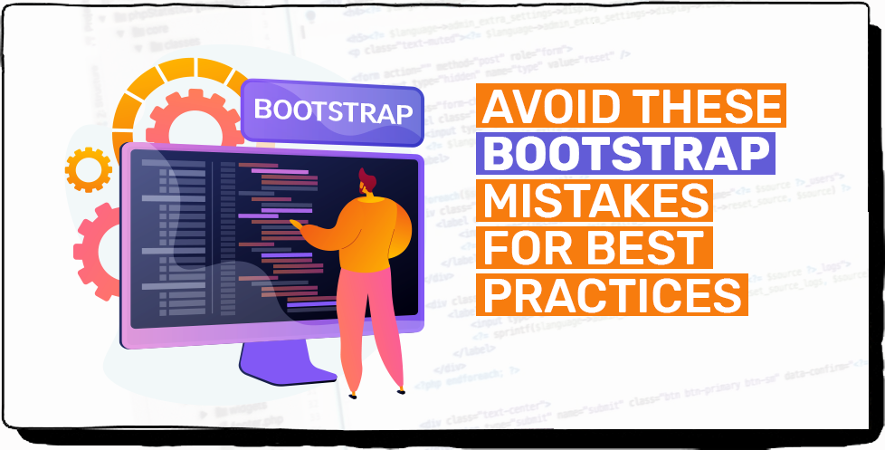 Avoid These Bootstrap Mistakes For Best Practices