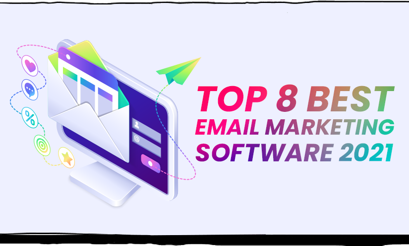 Top 8 Best Email Marketing Software 2021